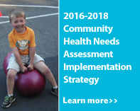 2016-2018 Community Health Needs Assessment Implementation Strategy