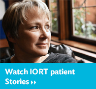 Watch IORT patient stories.